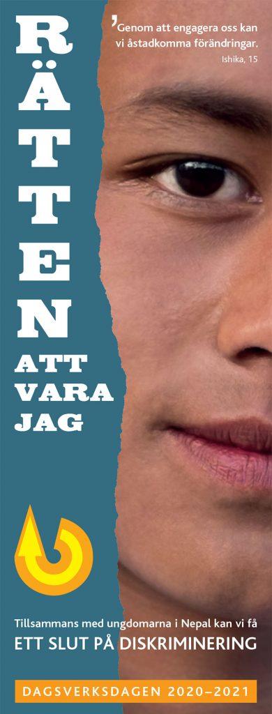 Affisch för Dagsverkskampanj med ansikte av en ung och text Rätten att vara jag och Tillsammans med ungdomarna i Nepal kan vi få ett Slut på Diskriminering.